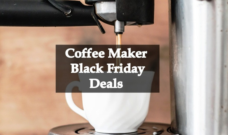 Coffee Maker Black Friday Deals,Coffee Maker Black Friday,Coffee Maker Cyber Monday Deals,Coffee Maker Cyber Monday