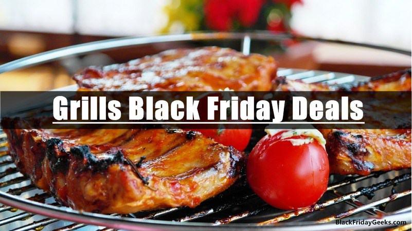 Grills Black Friday Deals,Grills Black Friday,Grills Black Friday Sale,Grills Cyber Monday Deals,Grills Cyber Monday