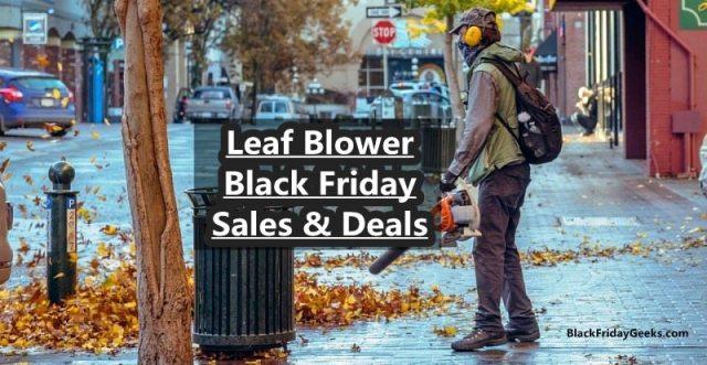 Leaf Blower Black Friday Deals, Leaf Blower Black Friday, Leaf Blower Black Friday Sales