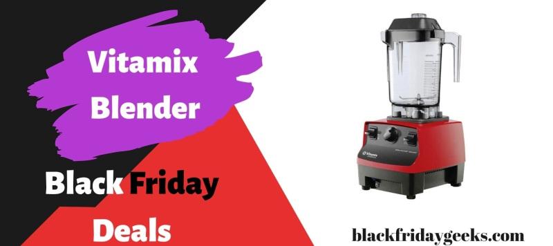 Vitamix Blender Black Friday 2020 Deals Top 10 Save 120