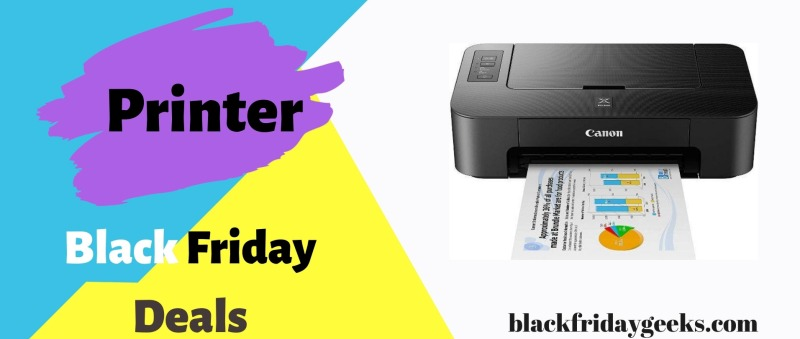 Printer Black Friday Deals,Printer Black Friday,Printer Cyber Monday Deals,Printer Cyber Monday