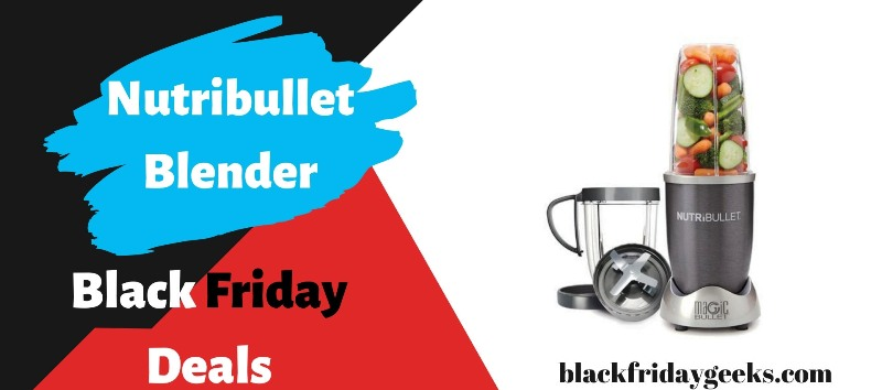 Nutribullet Blender Black Friday Deals, Nutribullet Blender Black Friday, Black Friday Nutribullet Blender