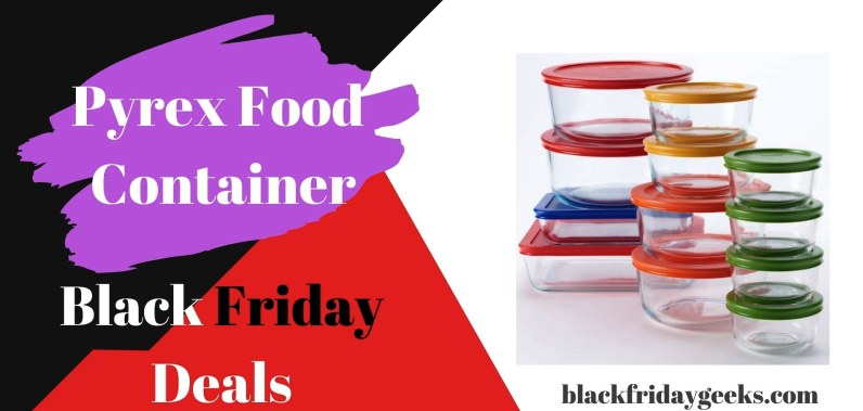 Pyrex Food Container Black Friday Deals, Pyrex Food Container Black Friday, Food Container Black Friday Deals