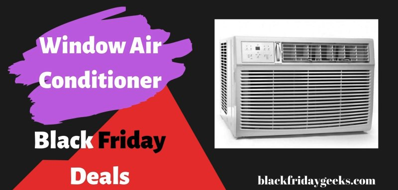 window air conditioner black friday, Window Air Conditioner Black Friday Deals
