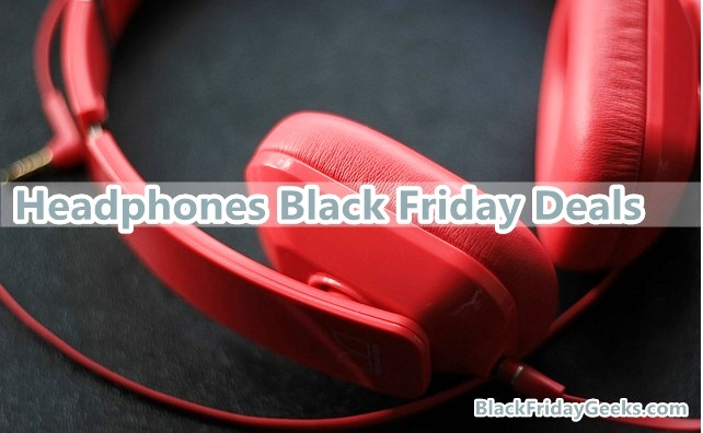 Headphones Black Friday Deals,Headphones Black Friday,Headphones Cyber Monday Deals,Headphones Cyber Monday