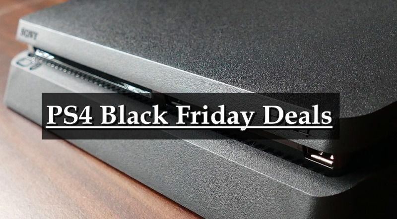 PS4 Black Friday Deals,PS4 Black Friday,PS4 Cyber Monday Deals,PS4 Cyber Monday