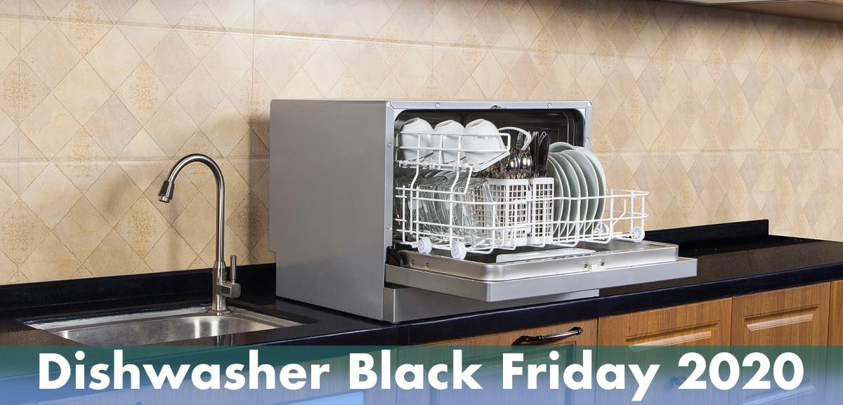 Dishwasher Black Friday 2020 & Cyber Monday Deals