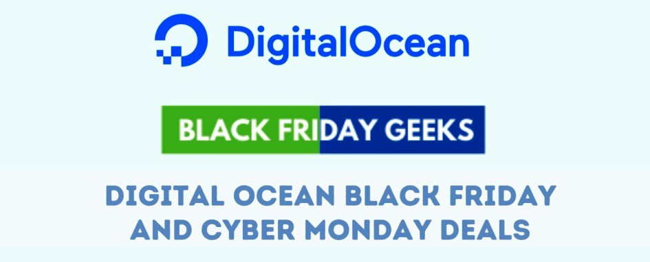 Digital Ocean Black Friday Deals, Digital Ocean Black Friday, Digital Ocean Black Friday Sale, Best Digital Ocean Black Friday Deals, Best Digital Ocean Black Friday Sale