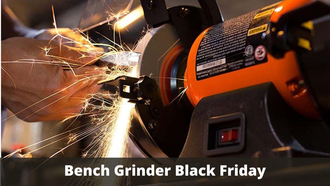 Bench Grinder Black Friday