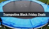 Trampoline Black Friday 2021 Deals & Sale [Top 20]