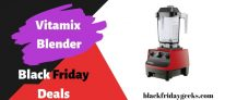 20 Best Vitamix Blender Black Friday Deals | 2020 – Save $120